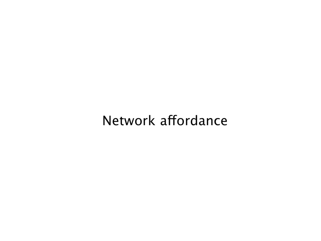 Network affordance