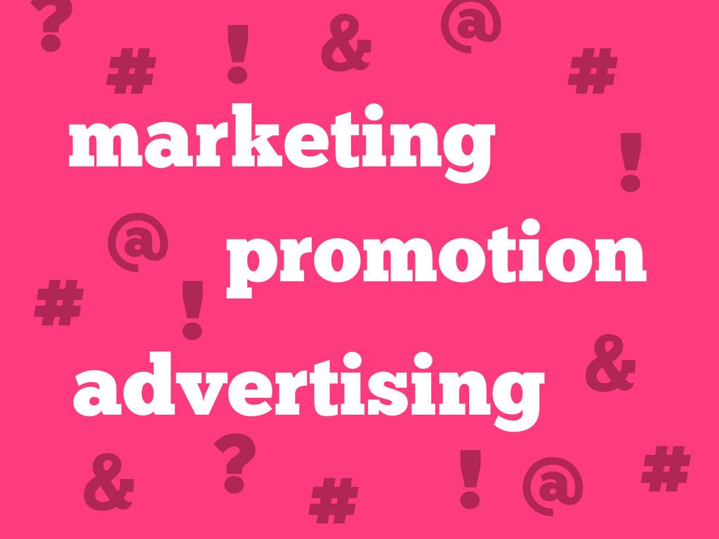 marketing promotion advertising # ! @ # @ ! & &...