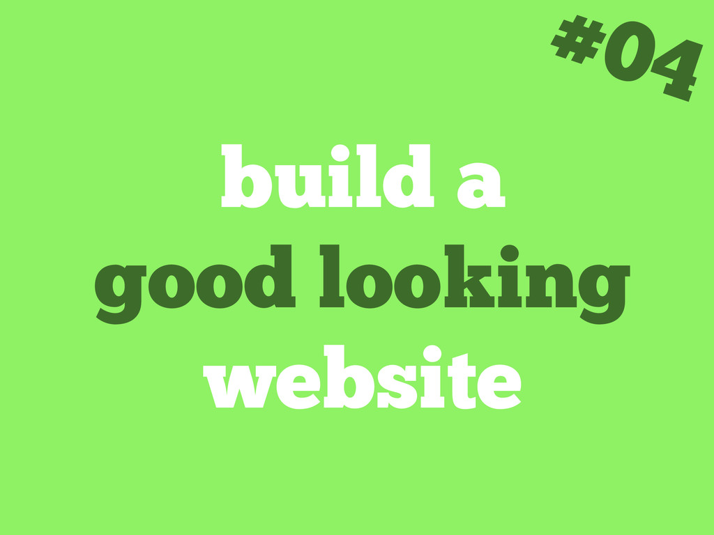 build a good looking website #04