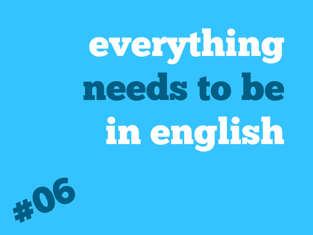 everything needs to be in english #06