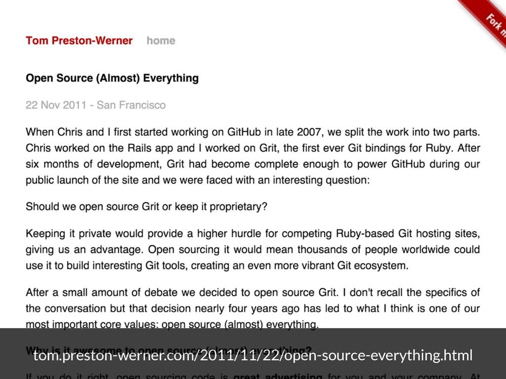 tom.preston-werner.com/2011/11/22/open-source-e...