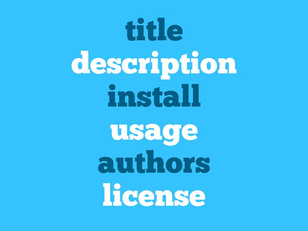 title description install usage authors license