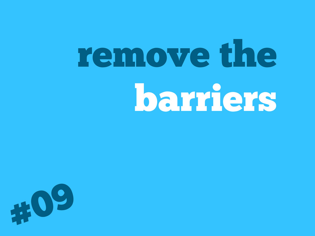 remove the barriers #09