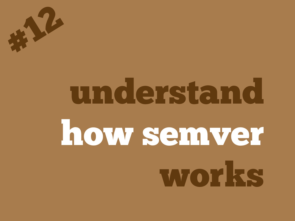 understand how semver works #12