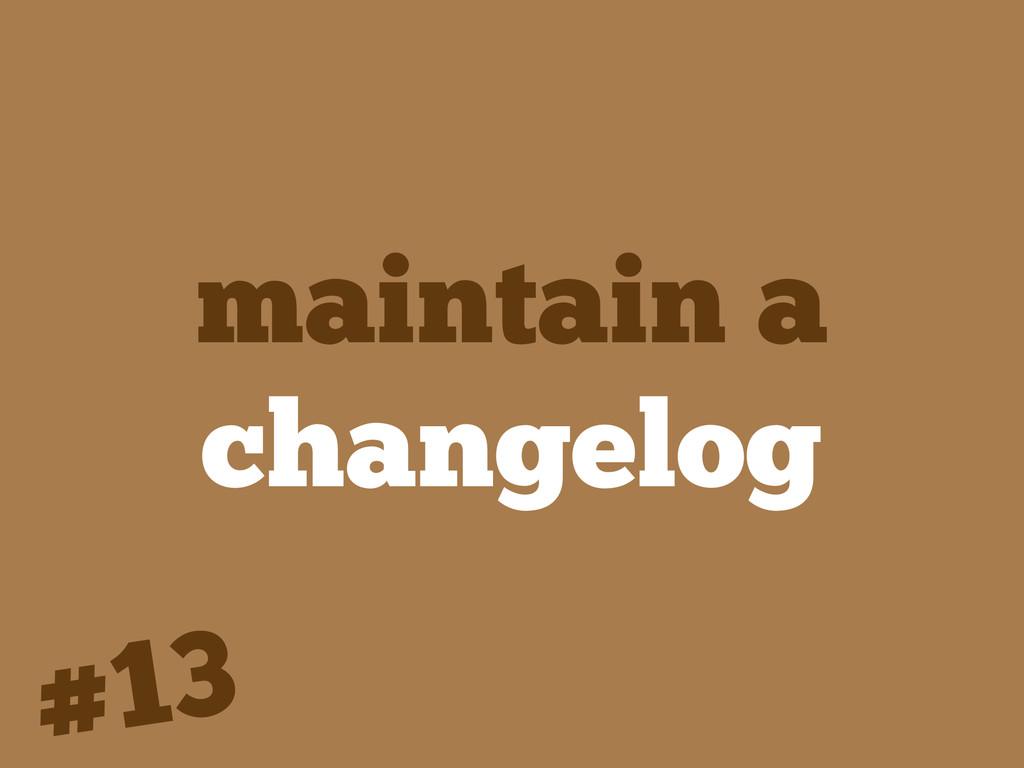 maintain a changelog #13