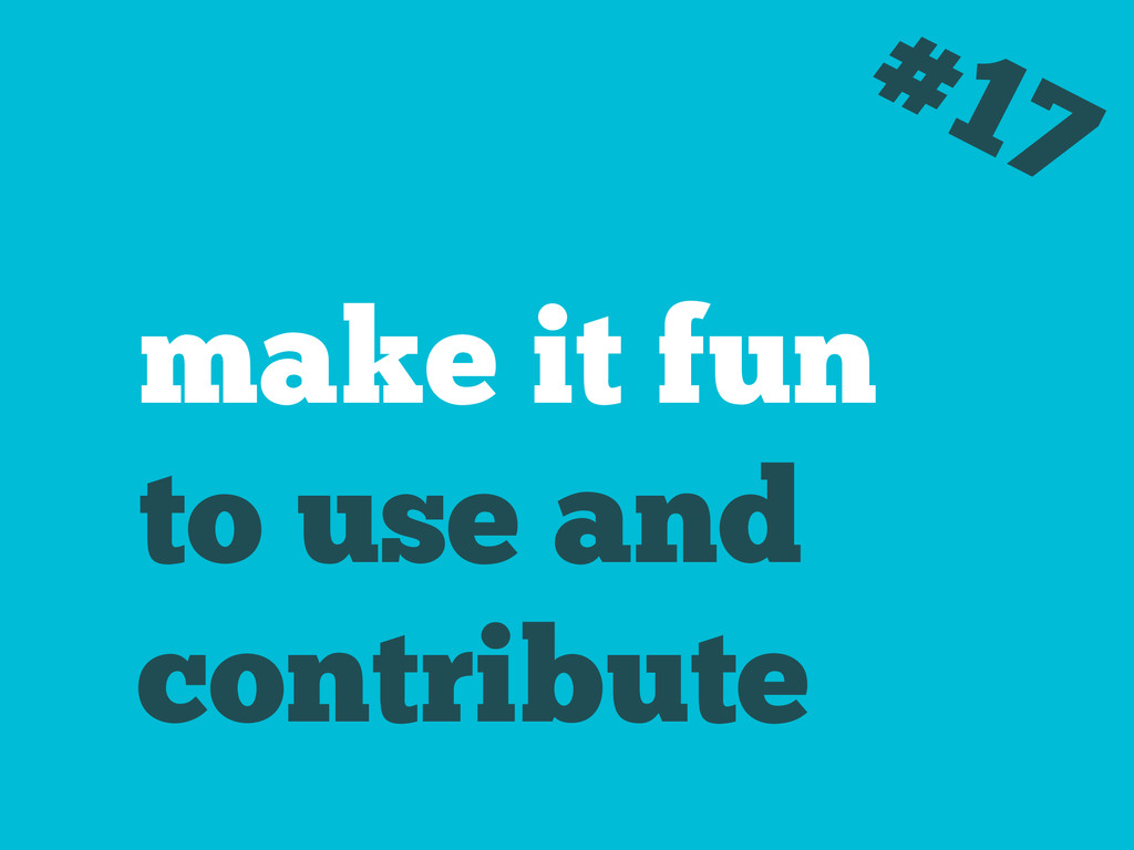 make it fun to use and contribute #17
