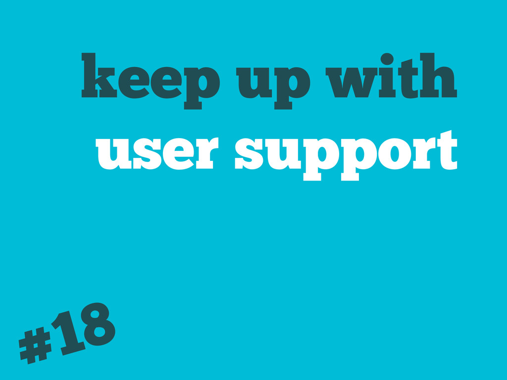 keep up with user support #18