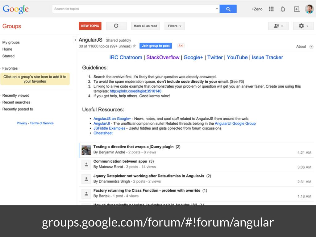 groups.google.com/forum/#!forum/angular