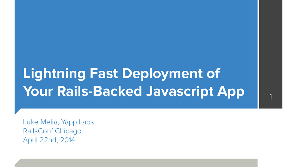 Lightning Fast Deployment of Your Rails-Backed...