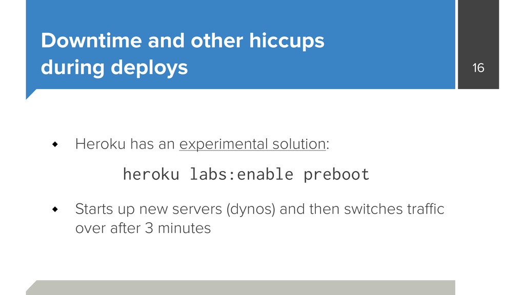 Downtime and other hiccups during deploys Hero...
