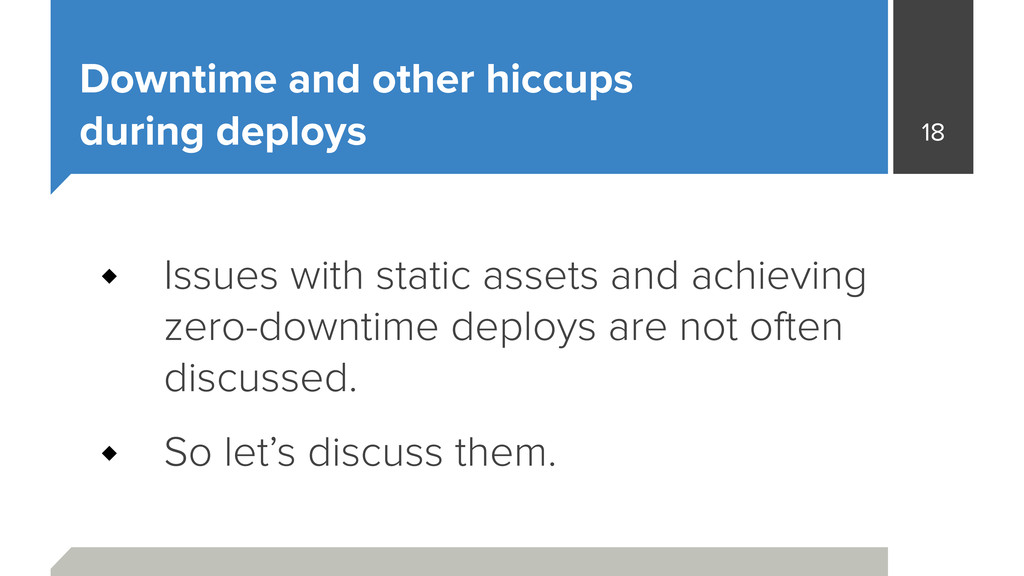 Downtime and other hiccups during deploys Issu...