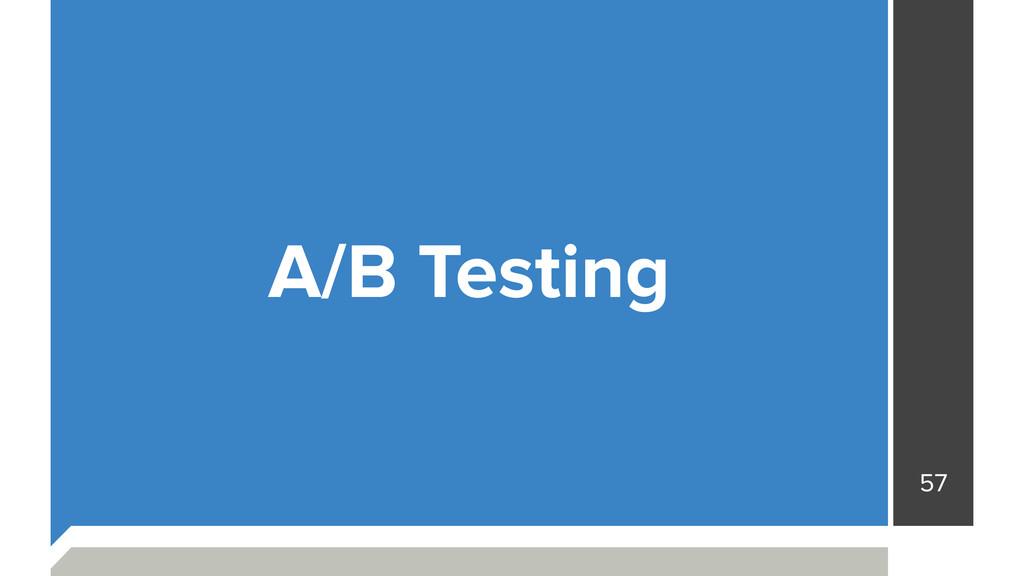 57 A/B Testing