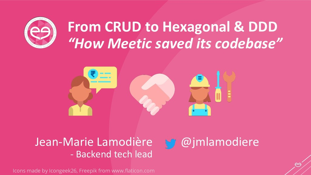 "From CRUD to Hexagonal & DDD ""How Meetic saved ..."