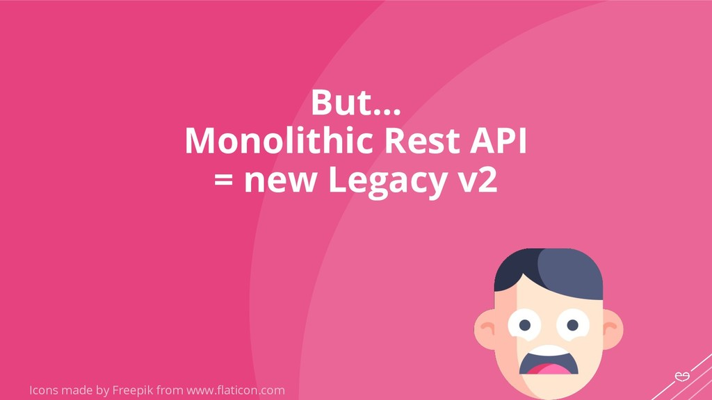 But… Monolithic Rest API = new Legacy v2 Icons ...