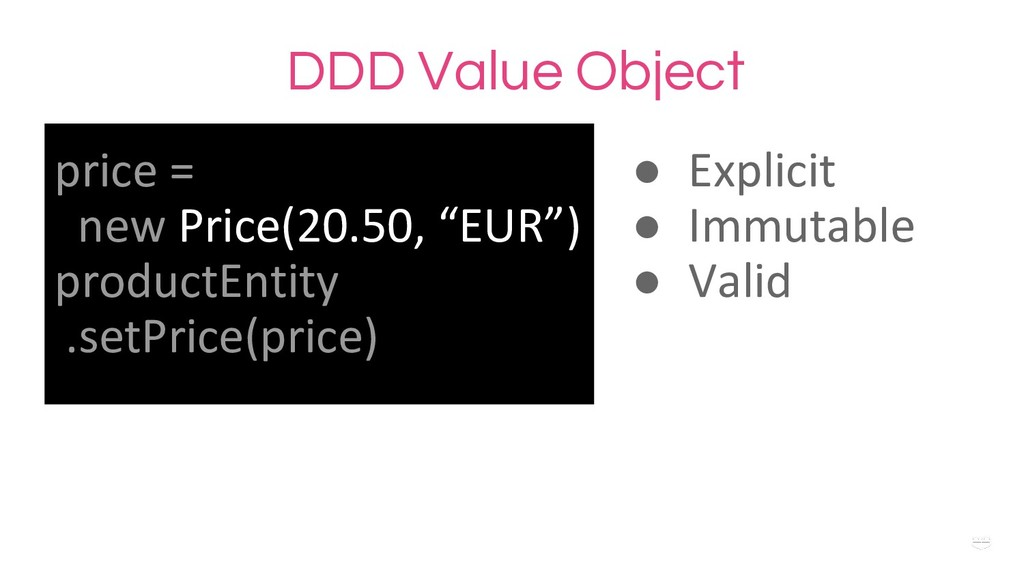 WHY ? DDD Value Object price = new Price(20.50,...