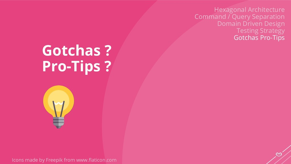 Gotchas ? Pro-Tips ? Hexagonal Architecture Com...