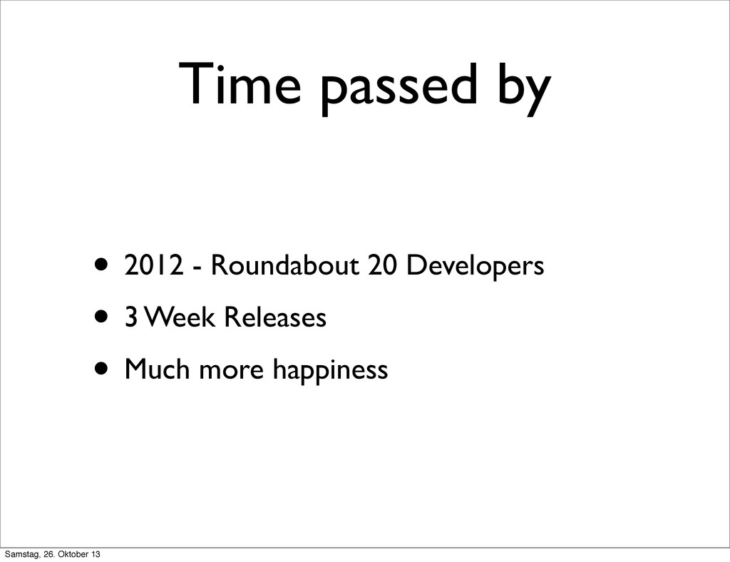 Time passed by • 2012 - Roundabout 20 Developer...