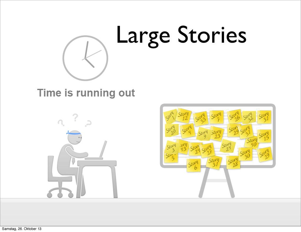 Large Stories Samstag, 26. Oktober 13