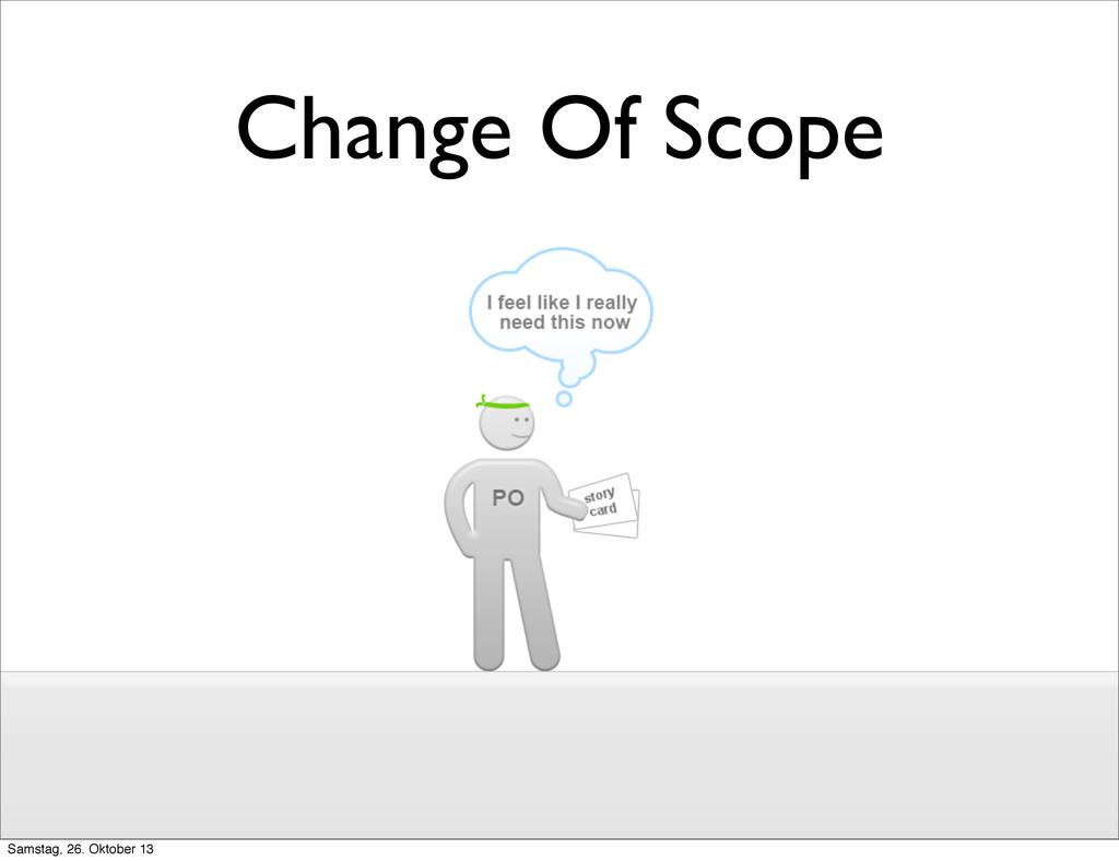 Change Of Scope Samstag, 26. Oktober 13