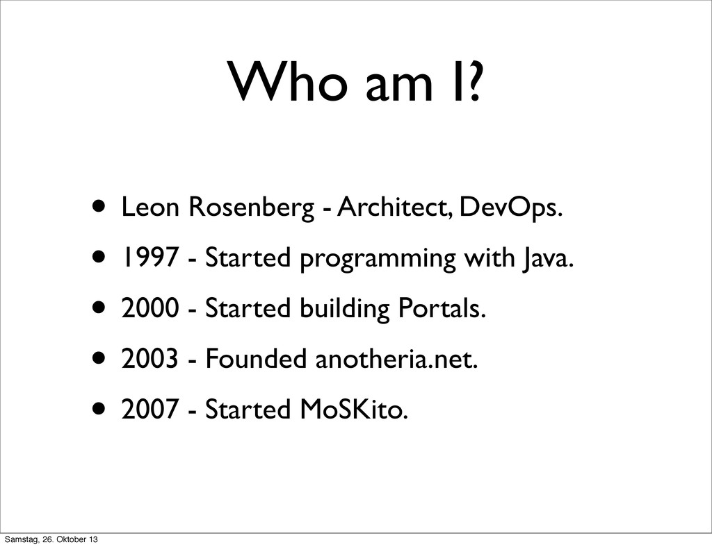 Who am I? • Leon Rosenberg - Architect, DevOps....