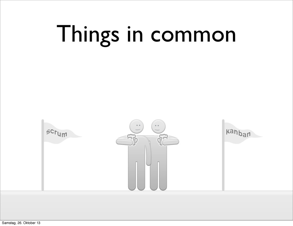 Things in common Samstag, 26. Oktober 13