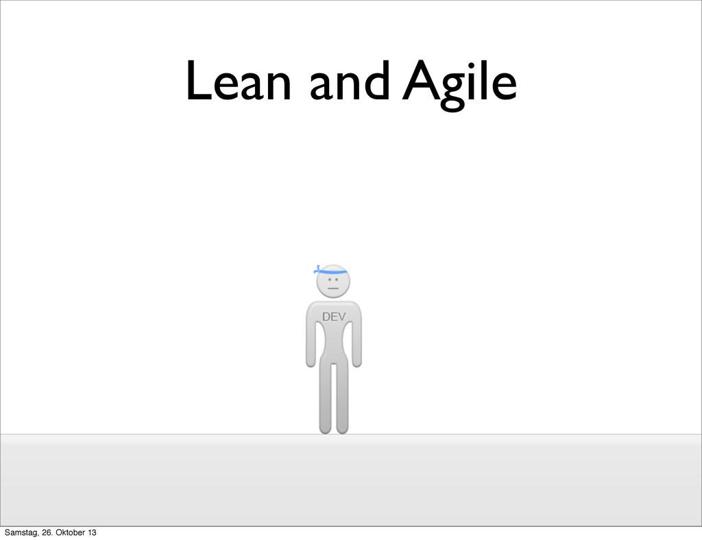 Lean and Agile Samstag, 26. Oktober 13