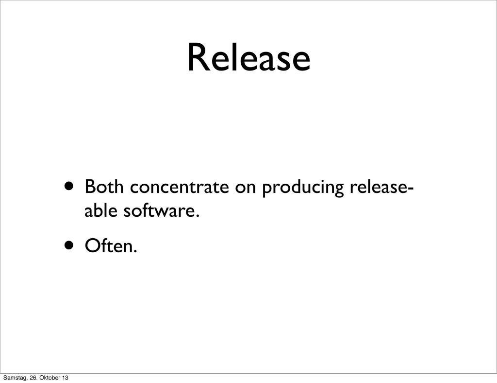 Release • Both concentrate on producing release...