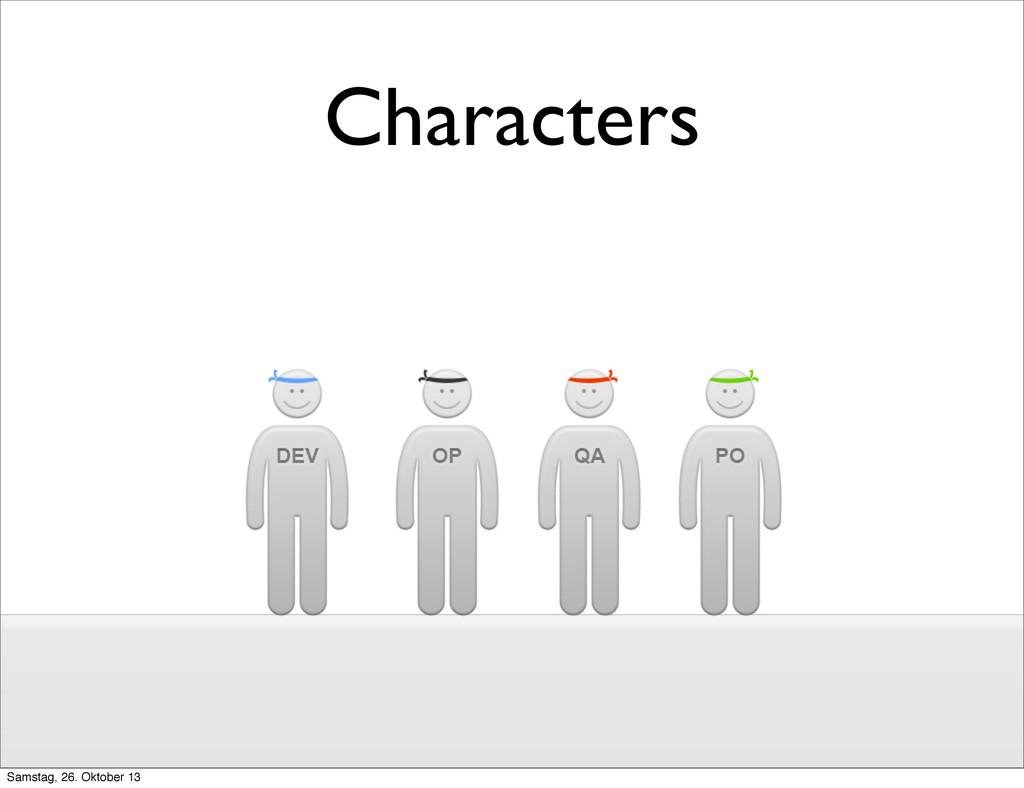 Characters Samstag, 26. Oktober 13