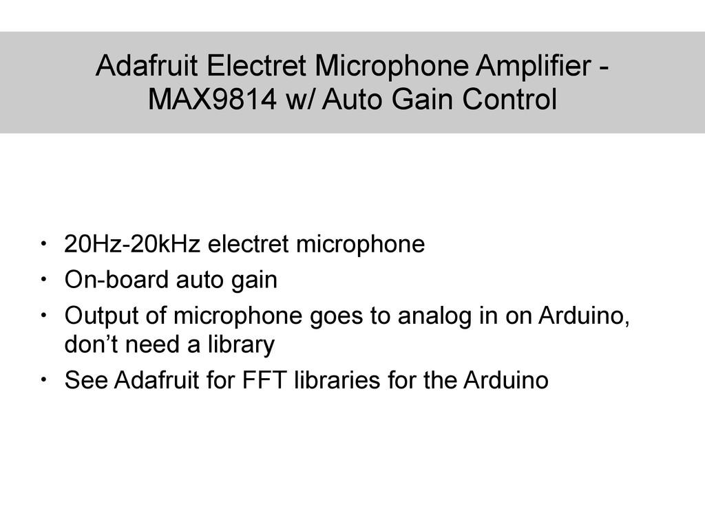 Adafruit Electret Microphone Amplifier - MAX981...