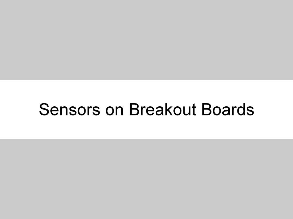 Sensors on Breakout Boards