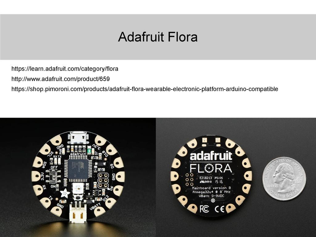 Adafruit Flora https://learn.adafruit.com/categ...
