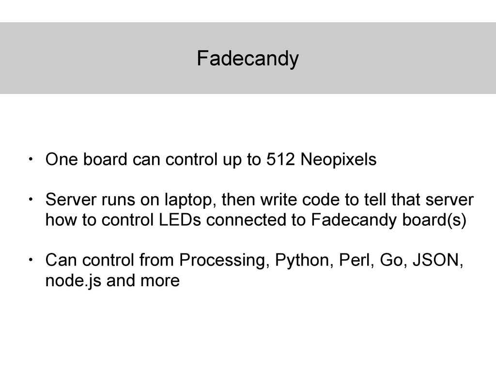 Fadecandy • One board can control up to 512 Neo...