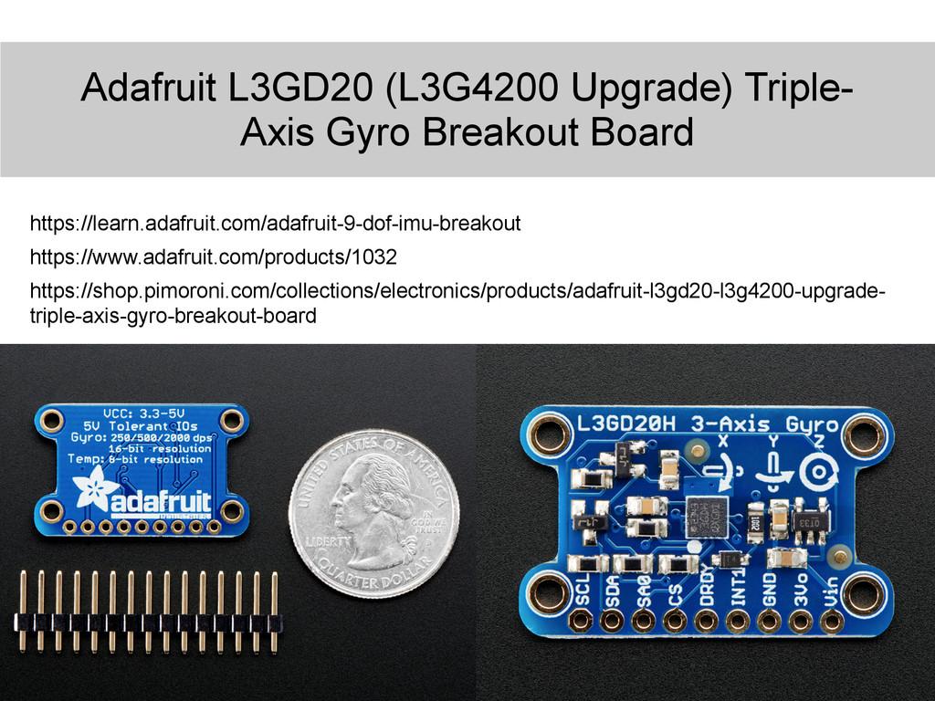Adafruit L3GD20 (L3G4200 Upgrade) Triple- Axis ...