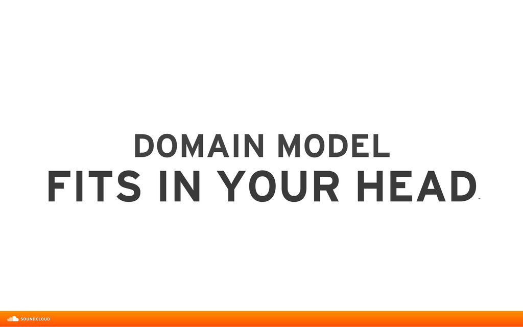 DOMAIN MODEL  FITS IN YOUR HEAD ˝