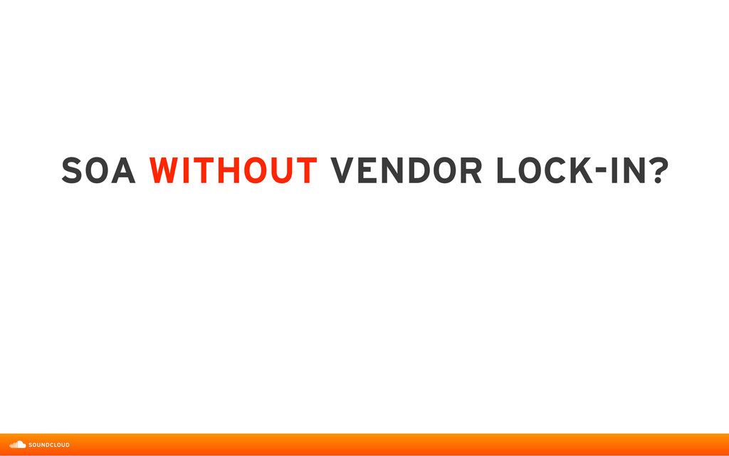SOA WITHOUT VENDOR LOCK-IN?