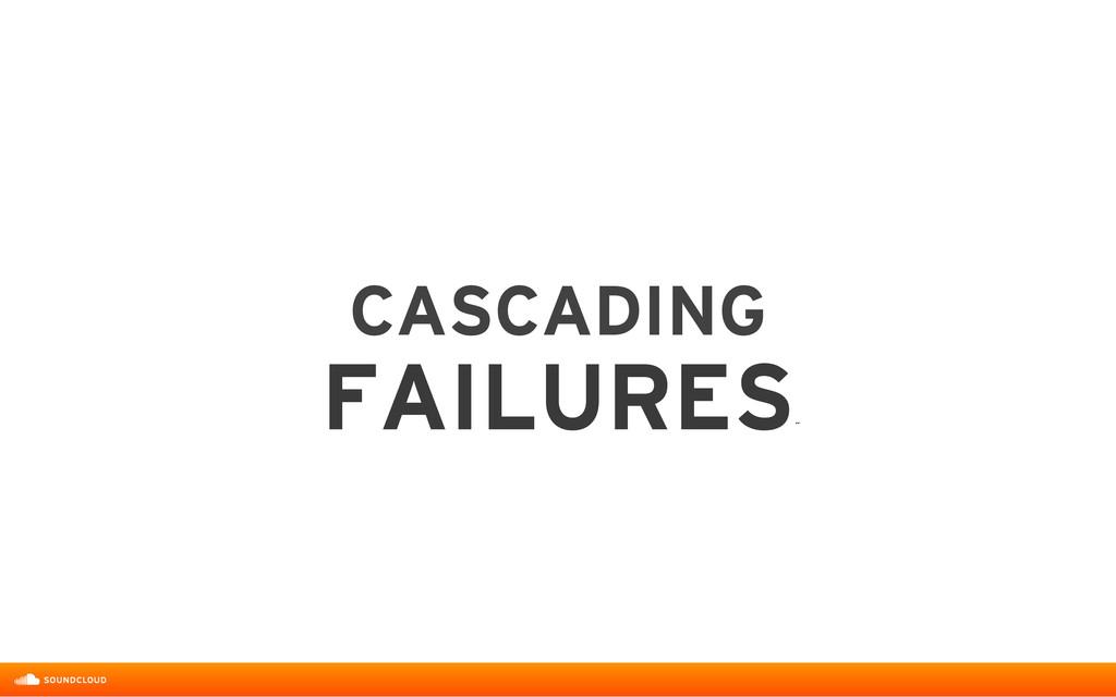 CASCADING  FAILURES ˝