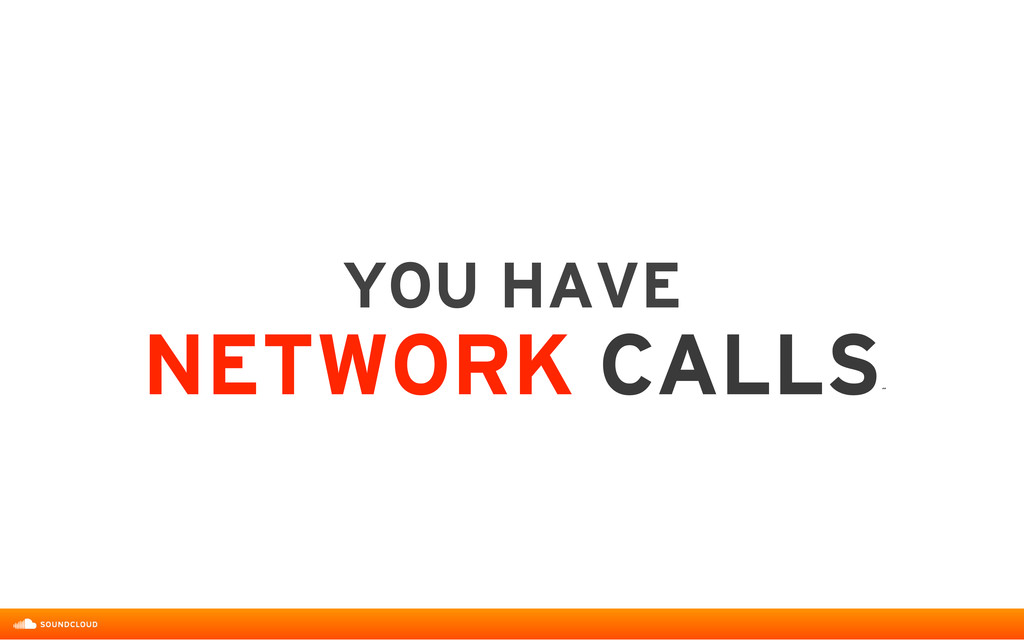 YOU HAVE  NETWORK CALLS ˝