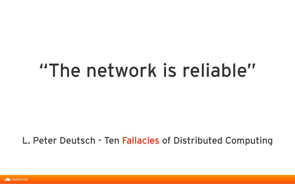 L. Peter Deutsch - Ten Fallacies of Distributed...