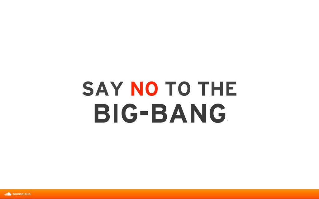 SAY NO TO THE  BIG-BANG ˝