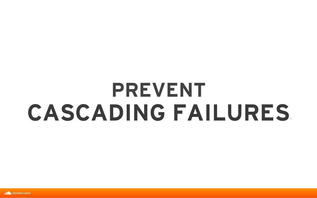 PREVENT  CASCADING FAILURES ˝