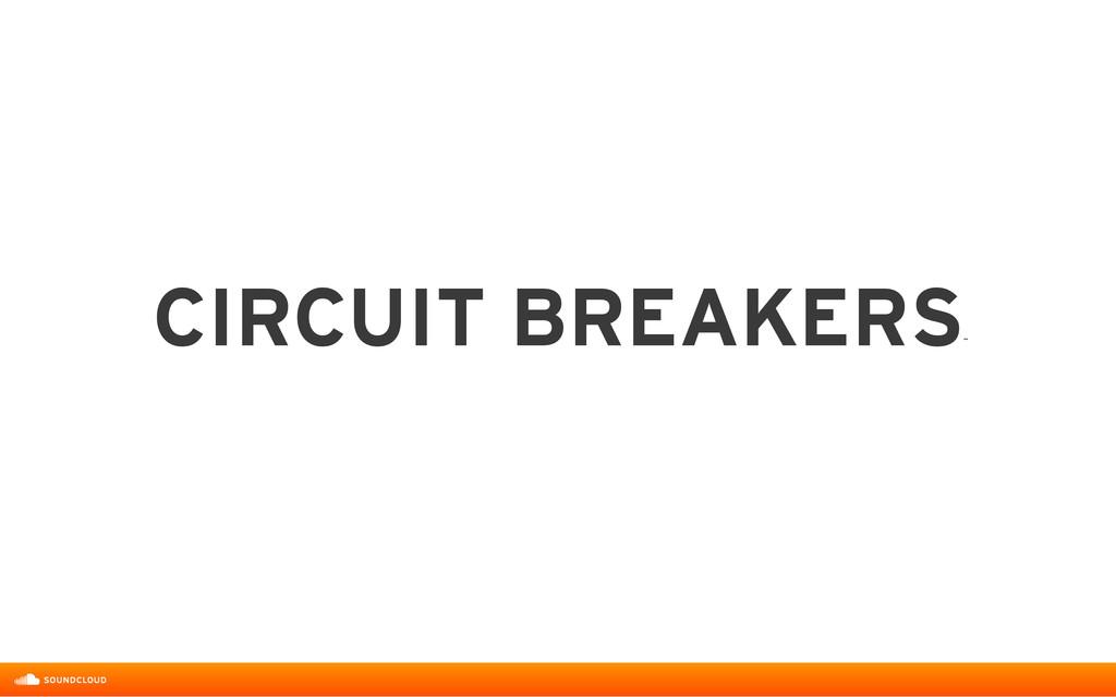CIRCUIT BREAKERS ˝