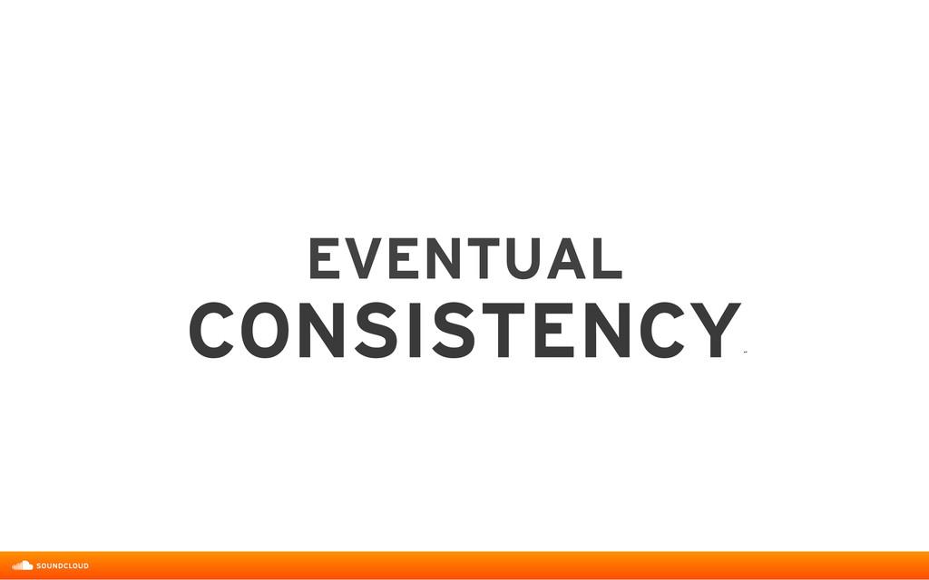 EVENTUAL  CONSISTENCY ˝
