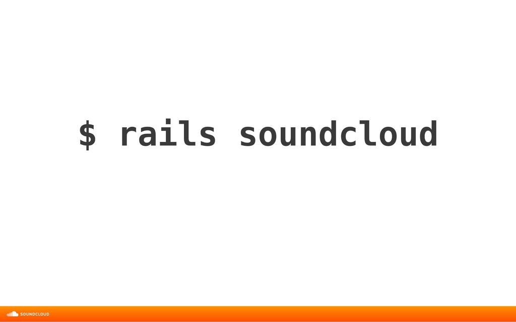 $ rails soundcloud