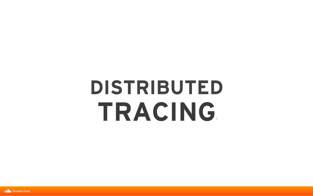 DISTRIBUTED  TRACING ˝