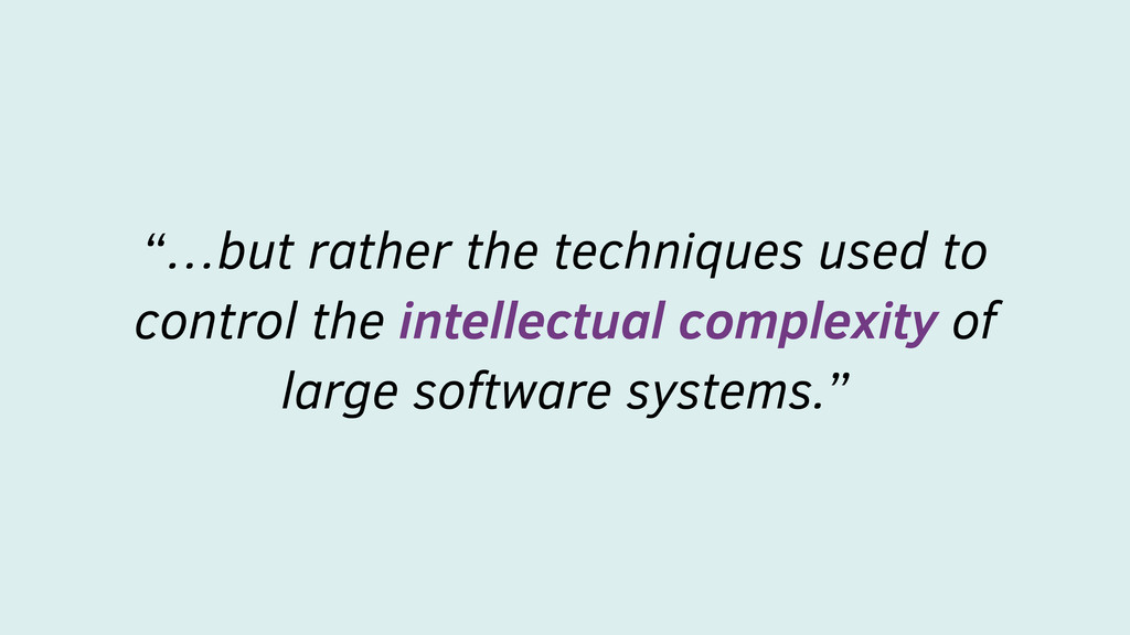 """…but rather the techniques used to control the..."