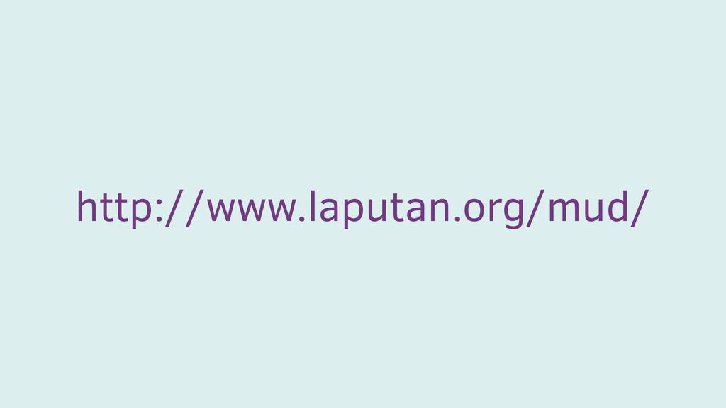 http://www.laputan.org/mud/