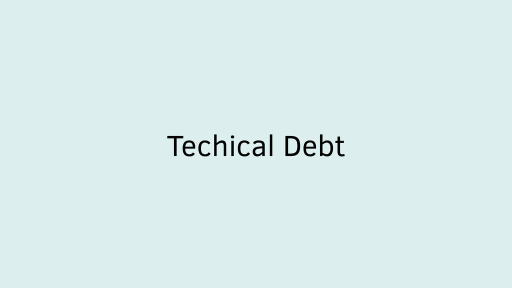 Techical Debt