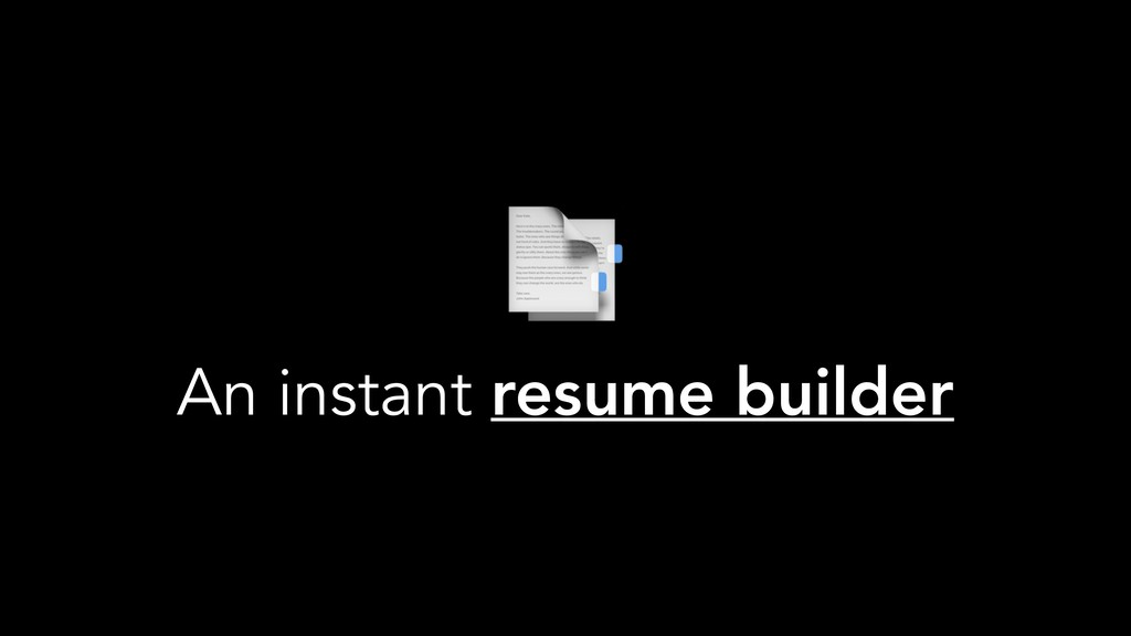 An instant resume builder