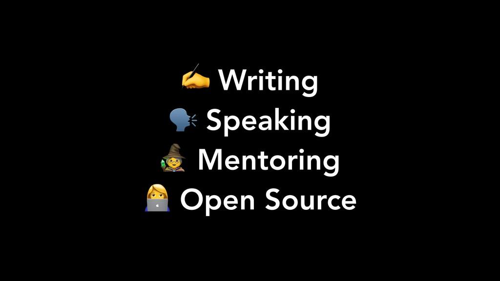 ✍ Writing  Speaking  Mentoring V Open Source