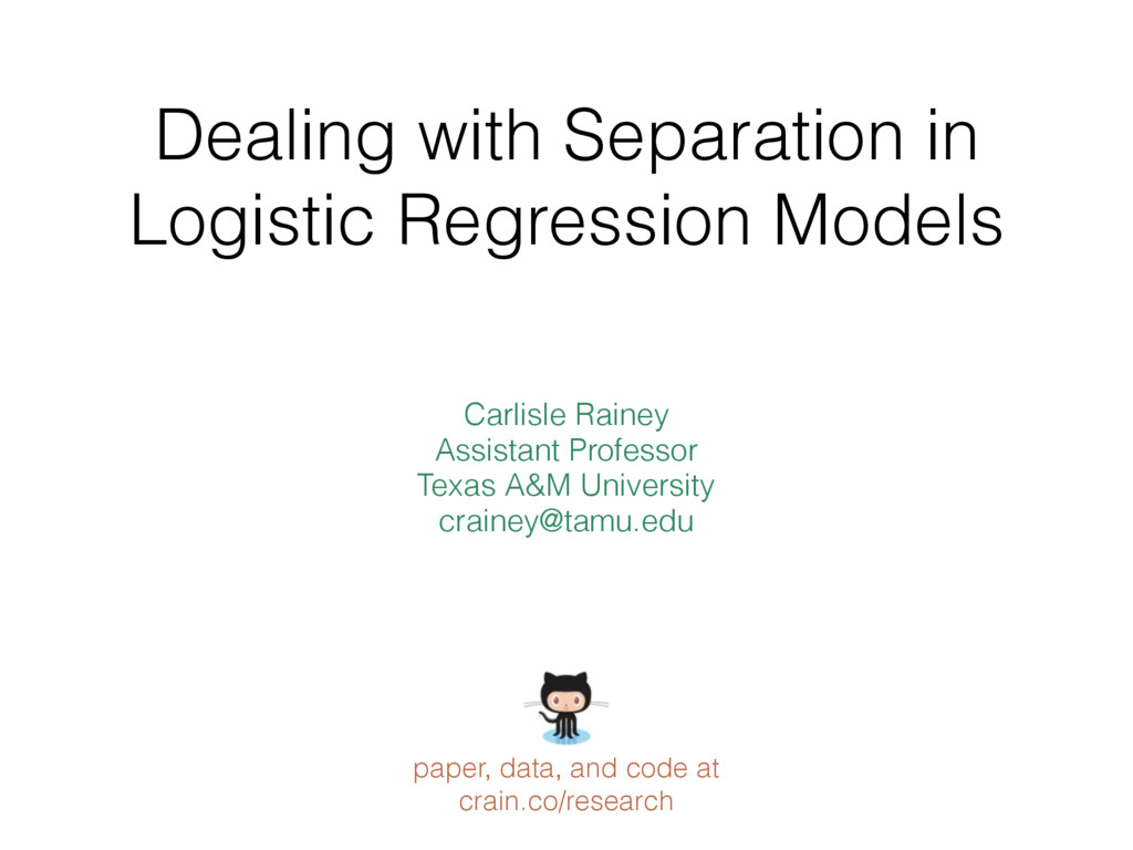 Dealing with Separation in Logistic Regression ...